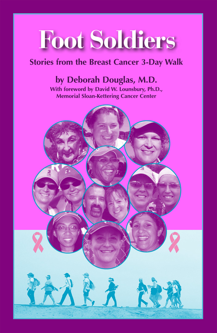 FOOT SOLDIERS: Stories From The Breast Cancer 3-Day Walk